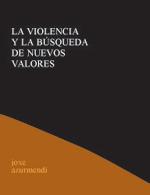 La violencia y la búsqueda de nuevos valores