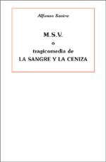 M.S.V. o tragicomedia de La sangre y la ceniza