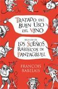 Tratado del buen uso del vino/Sueños raríficos de Pantagruel