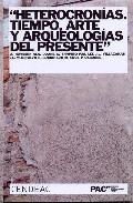 HETEROCRONÍAS. TIEMPO, ARTE Y ARQUEOLOGÍAS DEL PRESENTE