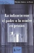 LA INFANCIA CON EL PADRE O LA MADRE EN PRISION