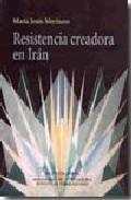 RESISTENCIA CREADORA EN IRAN.
