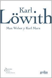 Max Weber y Karl Marx