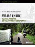 VIAJAR EN BICI : MANUAL PRÁCTICO DE CICLOTURISMO DE ALFORJAS