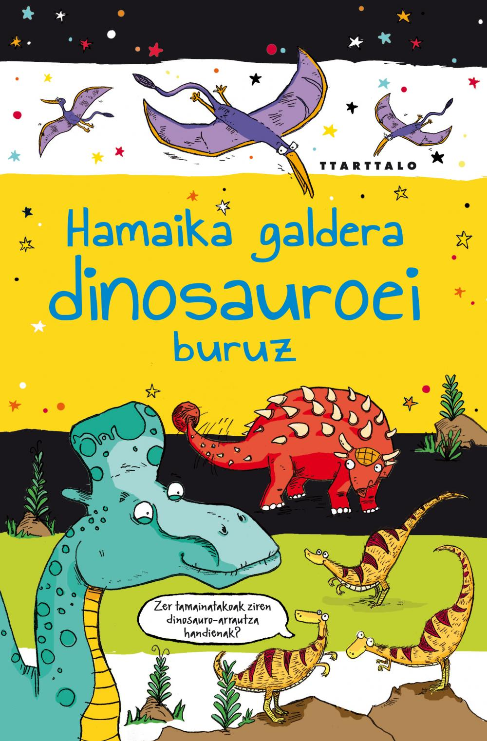 Hamaika galdera dinosauroei buruz