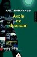 AXOLA EZ DUENEAN