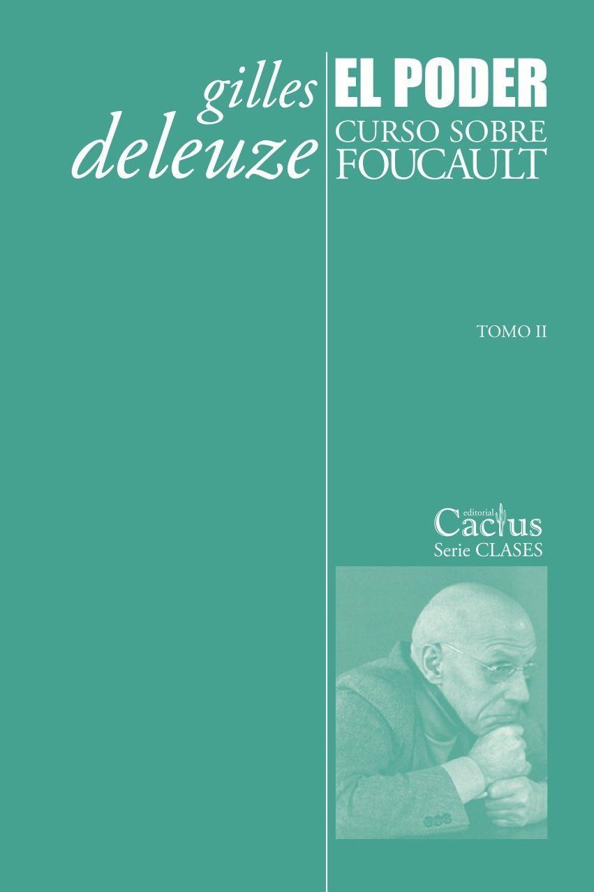 El poder. Curso sobre Foucault. Tomo II
