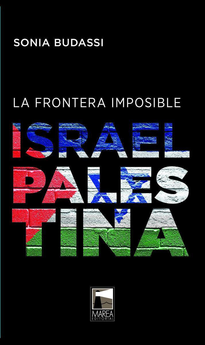 LA FRONTERA IMPOSIBLE: ISRAEL-PALESTINA
